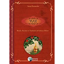 Yule: Rituels, Recettes et Traditions du Solstice d'Hiver