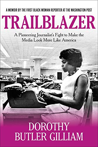 Trailblazer: A Pioneering Journalist's Fight to Make the Media Look More Like America (20 Butler Black)