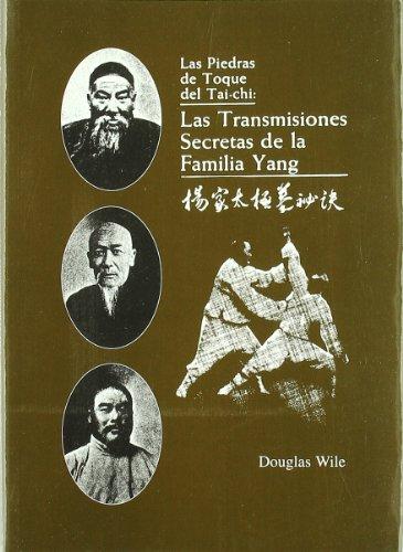 Piedras de toque.transmisiones secretas de la familia yang. por Douglas Wile