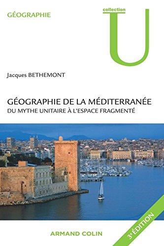 Gographie de la Mditerrane: Du mythe unitaire  l'espace fragment