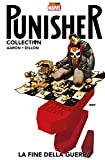 Punisher. La fine della guerra (Punisher Collection)