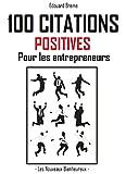 Telecharger Livres 100 citations positives pour les entrepreneurs (PDF,EPUB,MOBI) gratuits en Francaise