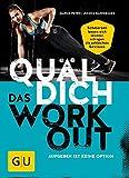 Quäl dich - Das Workout: Aufgeben ist keine Option (GU Einzeltitel Gesundheit/Fitness/Alternativheilkunde)