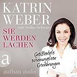 Katrin Weber ´Sie werden lachen: Größtenteils schonungslose Erinnerungen´ bestellen bei Amazon.de