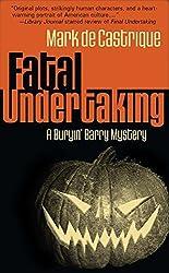 Fatal Undertaking: A Buryin' Barry Mystery by Mark de Castrique (2010-10-05)