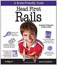 Head First Rails: A learner's companion to Ruby on Rails 1st (first) Edition by David Griffiths published by O'Reilly Media (2009)