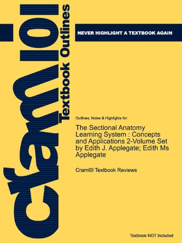 Outlines & Highlights for the Sectional Anatomy Learning System: Concepts and Applications 2-volume Set by Edith J. Applegate; Edith Ms Applegate (Cram101 Textbook Reviews) -