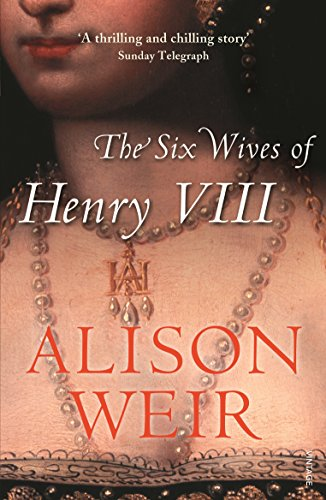 The Six Wives Of Henry VIII por Alison Weir