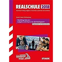 """Textkompendium Realschule - Deutsch Baden-Württemberg 2017/18 """"Flüchtlinge bei uns - Aufgabe und Chance für ..."""""""