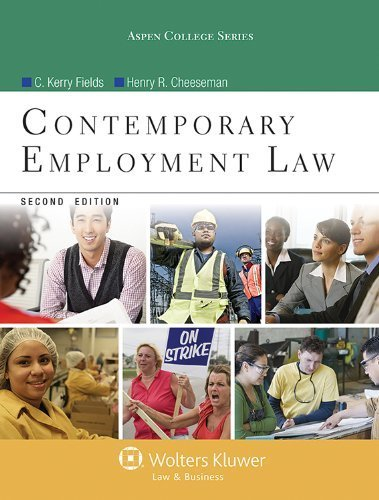 Contemporary Employment Law, Second Edition (Aspen College Series) by C. Kevin Fields (2013-05-01)