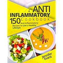 Anti-Inflammatory Cookbook: 150 Anti-Inflammatory Recipes to Live a Healthy Lifestyle (English Edition)