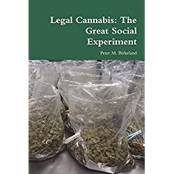 Legal Cannabis: The Great Social Experiment