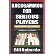 Backgammon for Serious Players by Bill Robertie (2003-02-15)