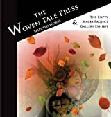 The Woven Tale Press Selected Works 2015 & Empty Spaces Project Exhibit