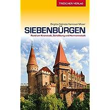 Reiseführer Siebenbürgen: Rund um Kronstadt, Schäßburg und Hermannstadt (Trescher-Reihe Reisen)