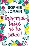 Fais-moi taire si tu peux ! Extrait gratuit : découvrez gratuitement la nouvelle comédie romantique de Sophie Jomain ! (&H) (French Edition)