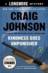 Kindness Goes Unpunished: A Walt Longmire Mystery (A Longmire Mystery) by Johnson, Craig (2008) Paperback