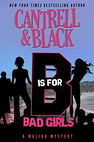 """B"" is for Bad Girls (Malibu Mystery Book 2)"