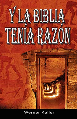 Y La Biblia Tenia Razon (Coleccion de la Biblia de Israel) por Werner Keller