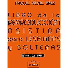 Libro de la reproducción asistida para lesbianas y solteras