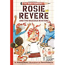 Rosie Revere and the Raucous Riveters (Questioneers)