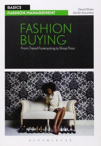Fashion Buying: From Trend Forecasting to Shop Floor (Basics Fashion Management) por David Shaw