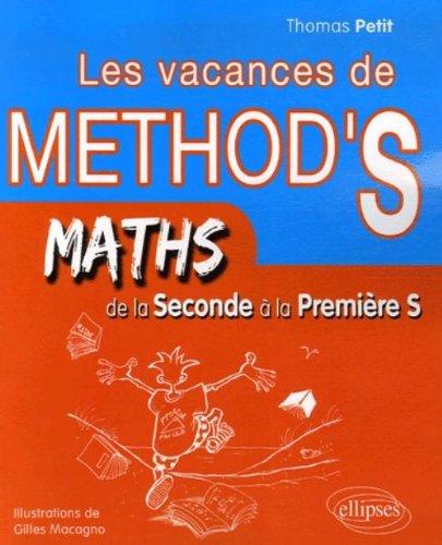Les vacances de Method's de la 2e à la 1e S : Mathématiques par Thomas Petit