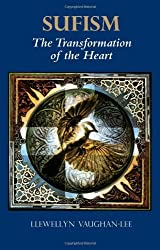 Sufism: The Transformation of the Heart by Llewellyn Vaughan-Lee PhD (1995-06-01)