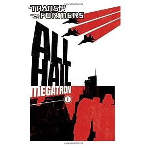 Transformers: All Hail Megatron Volume 1: All Hail Megatron v. 1 (Transformers (Idw)) by Guido Guidi (Artist), Shane McCarthy (5-Mar-2009) Paperback