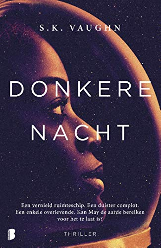 Donkere nacht: Een vernield ruimteschip. Een duister complot. Een enkele overlevende. Kan May de...
