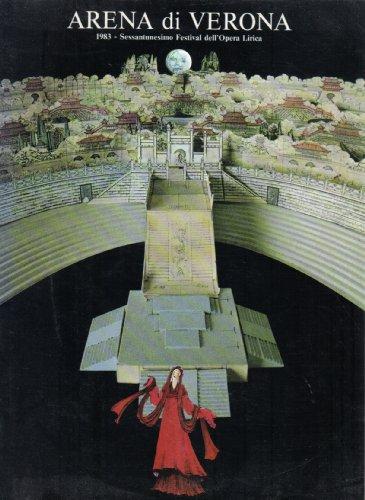 Arena di Verona. 1983 - Sessantunesimo Festival dell`Opera Lirica.