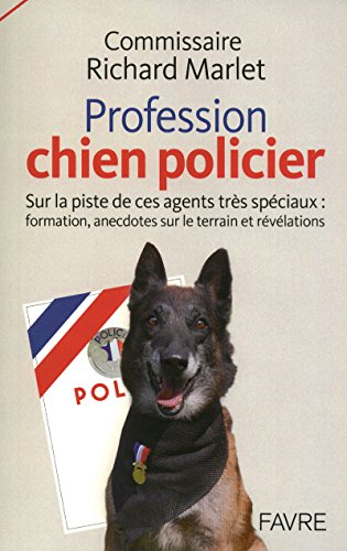 PROFESSION: CHIENS POLICIERS par Richard Marlet