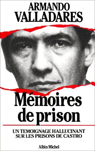 Memoires de Prison (Memoires - Temoignages - Biographies) par Armando Valladares