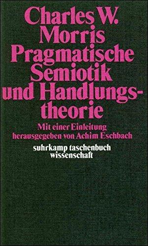Pragmatische Semiotik und Handlungstheorie (suhrkamp taschenbuch wissenschaft)