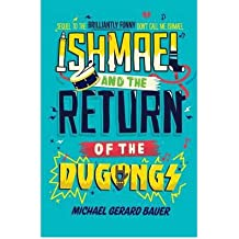 [(Ishmael and the Return of the Dugongs)] [ By (author) Michael Gerard Bauer ] [June, 2012]