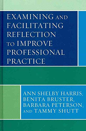 examining-and-facilitating-reflection-to-improve-professional-practice-by-author-ann-shelby-harris-p