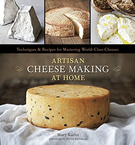Artisan Cheese Making at Home: Techniques & Recipes for Mastering World-Class Cheeses: A Cookbook (Cooks Illustrated Cookies)