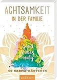 Achtsamkeit in der Familie: 50 Karma-Kärtchen (Achtsamkeitskärtchen) -