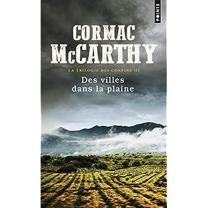 La trilogie des confins - tome 3 Des villes dans la plaine