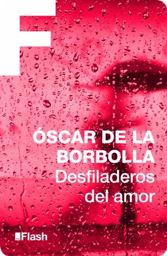 Desfiladeros del amor por Oscar De La Borbolla