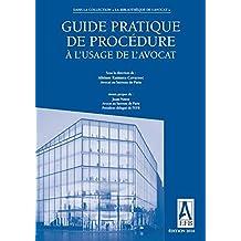 Guide pratique de procédure à l'usage de l'avocat