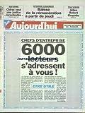 AUJOURD'HUI [No 16292] du 21/01/1997 - CHEFS D'ENTREPRISE - 6000 LECTEURS S'ADRESSENT A VOUS - REFORME - CHIRAC VEUT UNE JUSTICE INCONTESTEE - EPARGNE LOGEMENT - BAISSE DE LA REMUNERATION - TELE - ADIEU ROBERT CHAPATTE