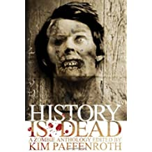 History Is Dead: A Zombie Anthology (2007-12-01)