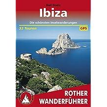 Ibiza: Die schönsten Inselwanderungen – 32 Touren (Rother Wanderführer) (German Edition)
