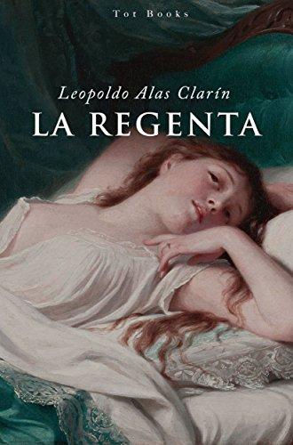 La Regenta (Clásicos Españoles) Ilustrado por Leopoldo Alas