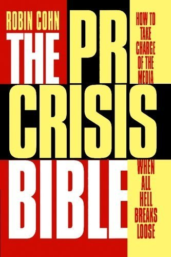 The PR Crisis Bible: How to Take Charge of the Media When All Hell Breaks Loose Paperback January 30, 2008