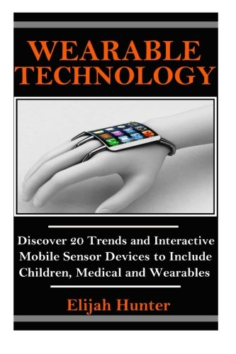 wearable-technology-discover-20-trends-and-interactive-mobile-sensor-devices-to-include-children-med