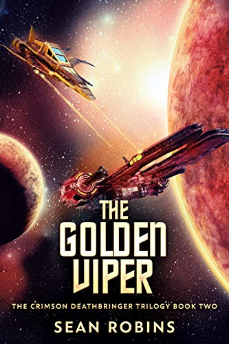 The Golden Viper (The Crimson Deathbringer Trilogy Book 2) by [Robins, Sean]