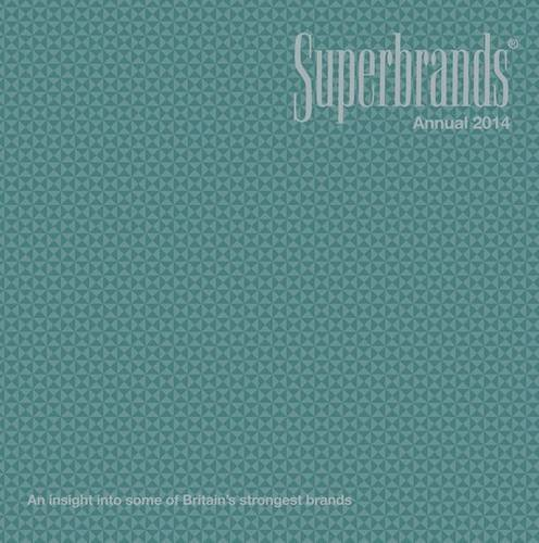Superbrands Annual 2014: Written by Superbrands UK, 2014 Edition, Publisher: Superbrands UK Ltd [Hardcover]