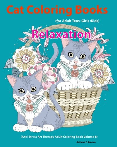 cat-cat-coloring-books-for-adults-teens-girls-kids-relaxation-anti-stress-art-therapy-adult-coloring